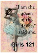 """I am the queen of the dance,"" said she."