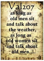 as long as old men sit and talk about the weather...