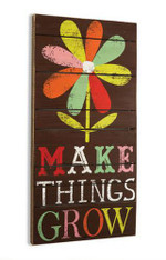 Make Things Grow Wall Art