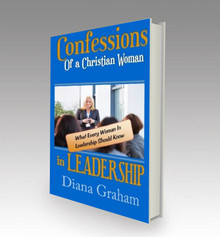 Confessions of a Christian Woman in Leadership: What Every Woman in Leadership Should Know