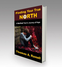 Finding Your True North: A Bullied Teen's Journey of Hope