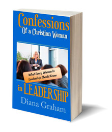 Confessions of a Christian Woman in Leadership: What Every Woman in Leadership Should Know (PB)