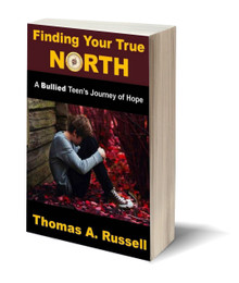Finding Your True North: A Bullied Teen's Journey of Hope (PB)