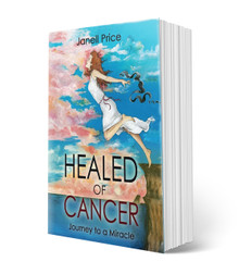 Healed of Cancer: Journey to a Miracle (PB)