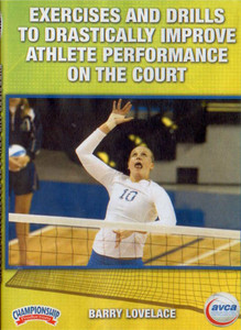 EXERCISES AND DRILLS TO DRASTICALLY IMPROVE ATHLETE PERFORMANCE ON THE COURT by Barry Lovelace Instructional Volleyball Coaching Video