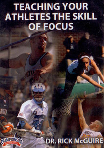 TEACHING YOUR ATHLETES THE SKILL OF FOCUS (MCGUIRE) by Rick McGuire Instructional Basketball Coaching Video