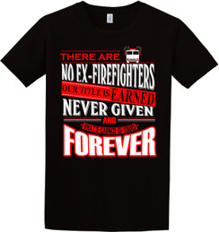FIREFIGHTER - Firefighters Title Earned Never Given Tshirt