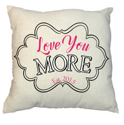 Love 20 x 20 Zippered Cotton Pillow or 16 x 16 Version- Love You More Design