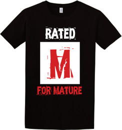 Mature Tshirt Rated M for Mature