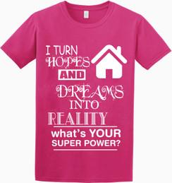 Realtor Dreams - What's your Super Power Tshirt