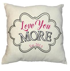 Pillow - Love You More Design