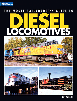 12437 Kalmbach The Model Railroader's Guide to Diesel Locomotives