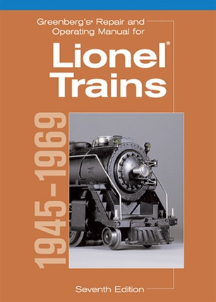 10-8160 Greenberg's Repair and Operating Manual for Lionel Trains, 1945-1969, Seventh Edition