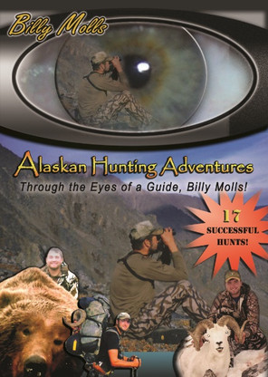 billy molls alaskan hunting adventure shooting dvd movie eyes guide hunt searching