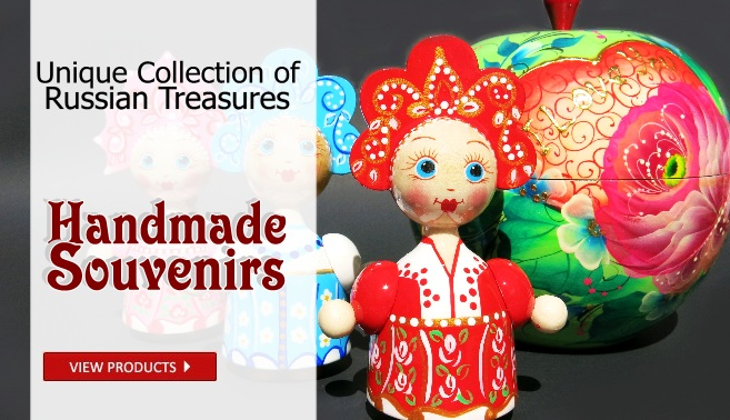 Hand crafted Russian souvenirs and gifts
