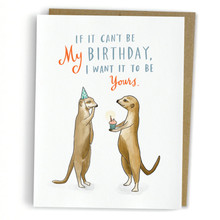If It Can't Be My Birthday Card