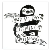Nap All Day, Sleep All Night, Party Never Sticker