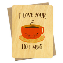 I Love Your Hot Mug Card