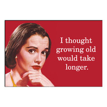 Growing Old Magnet