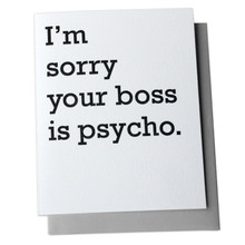 Sorry Your Boss is Psycho Card