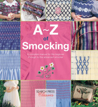 A complete Smocking manual for the beginner through to the advanced