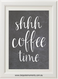 Product image of Shhh Coffee Time Chalk Print