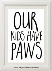 Our Kids Have Paws Print