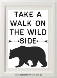 Take A Walk On The Wild Side Monochrome Print