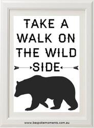 Take A Walk On The Wild Side Monochrome Print