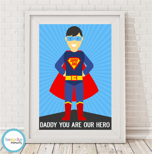 Product image of Daddy You Are Our Hero Print