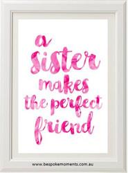 A Sister Makes The Perfect Friend Watercolour Print
