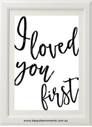 I Loved You First Typographic Print