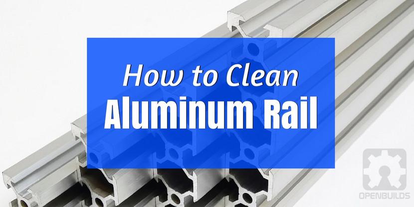 How to Clean Aluminum Rail