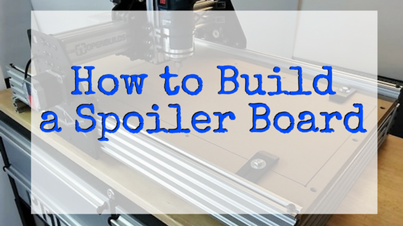 HOW TO:  Build a Spoiler Board