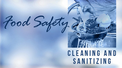 Food Safety: Cleaning & Sanitizing