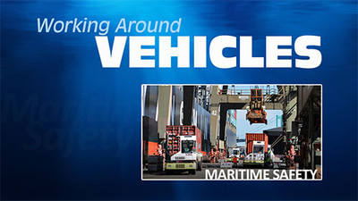 Working Around Vehicles: Maritime Safety