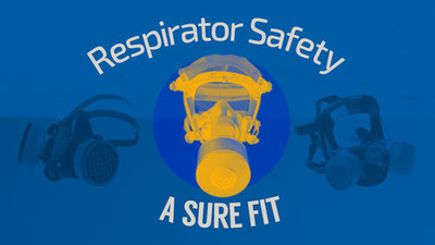 Respirator Safety: A Sure Fit