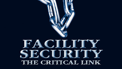 Facility Security: The Critical Link