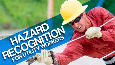 Hazard Recognition For Utility Workers