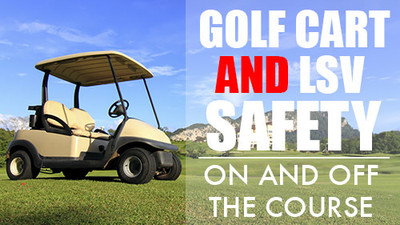 Golf Cart & LSV Safety: On & Off The Course