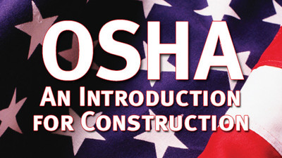 OSHA: An Introduction For Construction