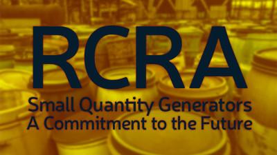 RCRA Small Quantity Generators: A Commitment To The Future
