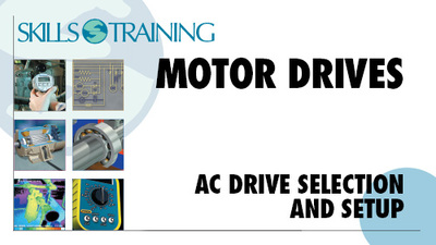 Motor Drives: AC Drive Selection & Setup