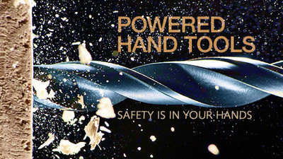 Powered Hand Tools: Safety Is In Your Hands