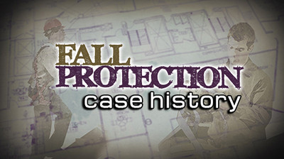 Fall Protection Case History
