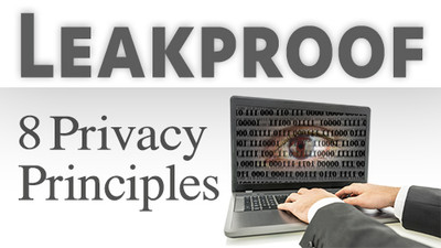 Leakproof: 8 Privacy Principles