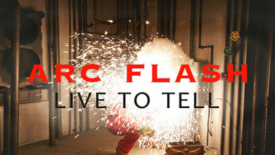 Arc Flash: Live To Tell