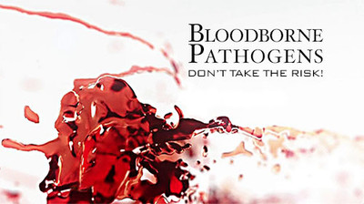 Bloodborne Pathogens: Don't Take The Risk