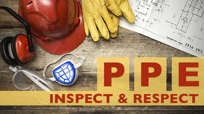 PPE: Inspect & Respect