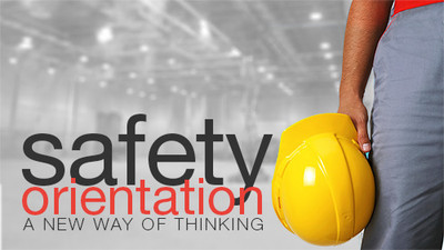 Safety Orientation: A New Way Of Thinking